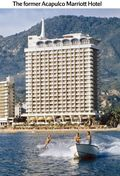 The Former Acapulco Marriott Hotel